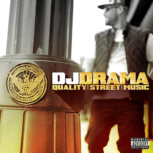 Play & Download Quality Street Music by DJ Drama | Napster