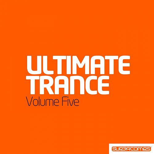 Play & Download Ultimate Trance Volume Five - EP by Various Artists | Napster