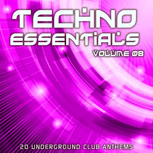 Play & Download Techno Essentials Volume 08 - EP by Various Artists | Napster