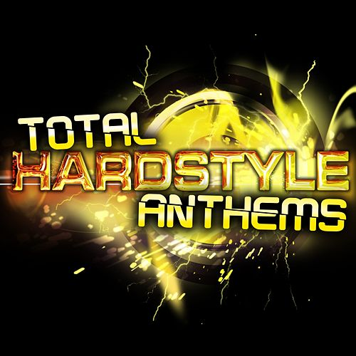 Total Hardstyle Anthems by Various Artists
