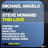 Play & Download This Love (feat. Steve Howard) by Michael Angelo | Napster