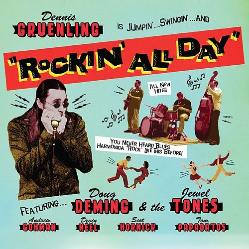 Play & Download Rockin' All Day by Dennis Gruenling | Napster