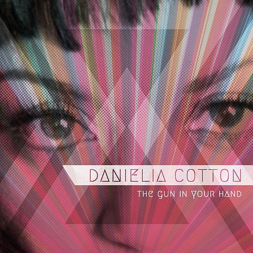 Play & Download The Gun in Your Hand by Danielia Cotton | Napster