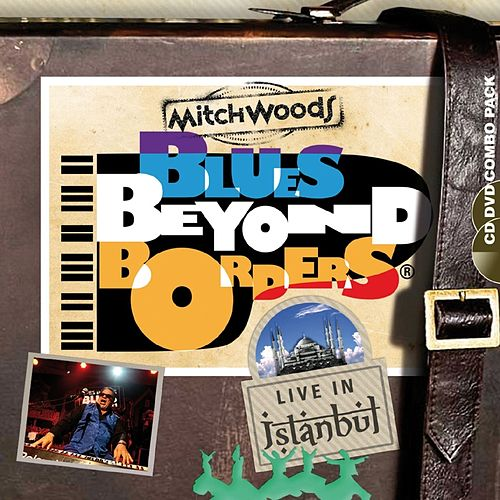 Blues Beyond Borders (Live in Istanbul) by Mitch Woods