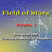 Field of Stars - Songs of the Canadian Musical Theatre (Volume 1) by Various Artists