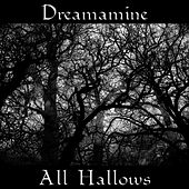 All Hallows by Dreamamine