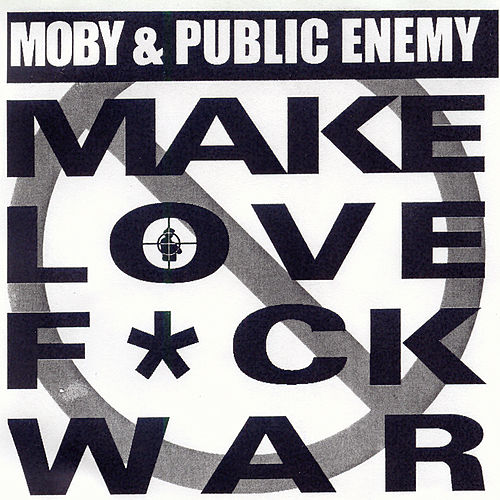 Make Love F*ck War by Moby