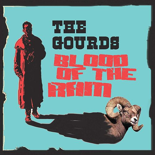 Play & Download Blood Of The Ram by The Gourds | Napster