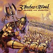 Play & Download Advance And Vanquish by 3 Inches Of Blood | Napster