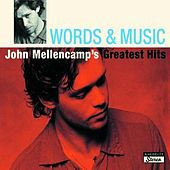 Play & Download Words & Music: John Mellencamp's Greatest Hits by John Mellencamp | Napster