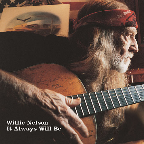 Play & Download It Always Will Be by Willie Nelson | Napster