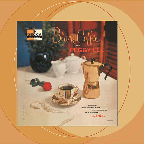 Black Coffee by Peggy Lee
