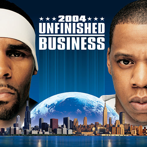 Play & Download Unfinished Business by R. Kelly | Napster