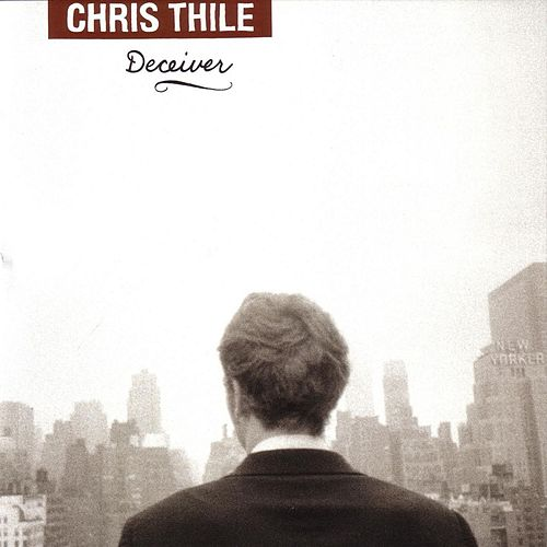 Play & Download Deceiver by Chris Thile | Napster