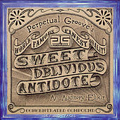 Play & Download Sweet Oblivious Antidote by Perpetual Groove | Napster