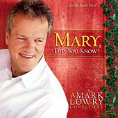 Play & Download Mary, Did You Know by Mark Lowry | Napster
