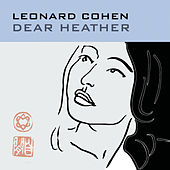 Play & Download Dear Heather by Leonard Cohen | Napster