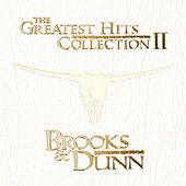 Play & Download The Greatest Hits Collection II by Brooks & Dunn | Napster