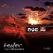 Higher Grounds by Healer
