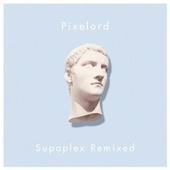 Play & Download Supaplex Remixed by Pixelord | Napster