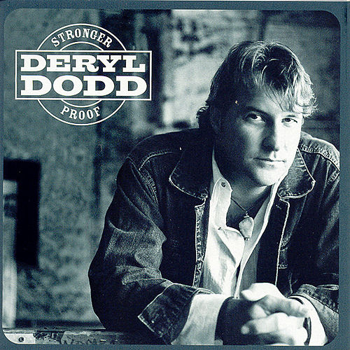 Play & Download Stronger Proof by Deryl Dodd | Napster