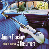 Play & Download Drive to Survive by Jimmy Thackery | Napster