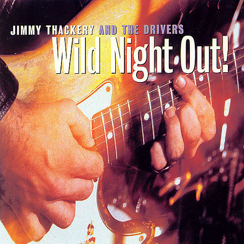 Play & Download Wild Night Out by Jimmy Thackery | Napster