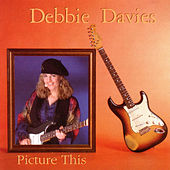 Play & Download Picture This by Debbie Davies | Napster