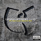 Play & Download Legend Of The Wu-Tang: Wu-Tang Clan's Greatest Hits by Wu-Tang Clan | Napster