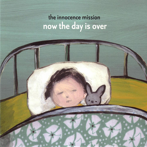Now The Day Is Over by The Innocence Mission