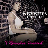 Play & Download I Should've Cheated by Keyshia Cole | Napster