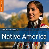 Play & Download Rough Guide To Native America by Various Artists | Napster