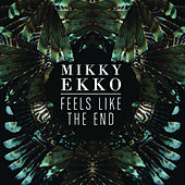 Play & Download Feels Like The End by Mikky Ekko | Napster