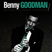 Play & Download Jazz Masters Deluxe Collection by Benny Goodman | Napster
