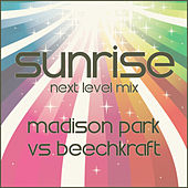 Play & Download Sunrise - (Next Level Mix) by Madison Park | Napster