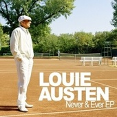 Play & Download Never & Ever by Louie Austen | Napster