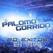 20 Exitos En Vivo by El Palomo Y El Gorrion