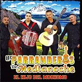 Play & Download El Hijo Del Mochomo by Los Parranderos De Medianoche | Napster