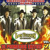 Play & Download 15 Primeros Exitos Vol. 2 by Los Tucanes de Tijuana | Napster