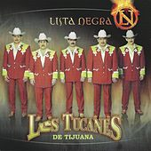 Play & Download Lista Negra by Los Tucanes de Tijuana | Napster