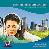 Resilience and Self Care Strategies by Simonette Vaja