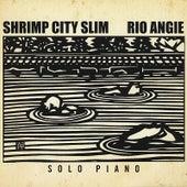 Rio Angie by Shrimp City Slim