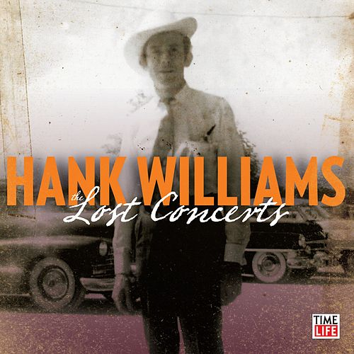 Hank Williams: The Lost Concerts: Limited Collector's Edition by Hank Williams