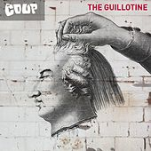 Play & Download The Guillotine by The Coup | Napster