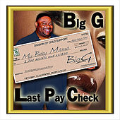 Last Pay Check by Big G