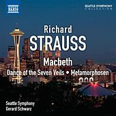 Play & Download Strauss: Macbeth - Dance of the Seven Veils - Metamorphosen by Seattle Symphony Orchestra | Napster