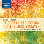 Play & Download Pater Noster: A Choral Refelction on the Lord's Prayer by King's Singers | Napster