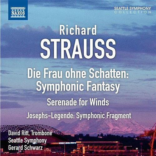Play & Download Strauss: Symphonic Fantasy on Die Frau ohne Schatten - Serenade, Op. 7 - Symphonic Fragment from Josephs Legende by Seattle Symphony Orchestra | Napster