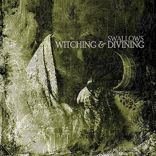 Witching & Divining by The Swallows