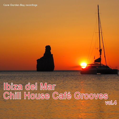 Play & Download Ibiza del Mar - Cafe' Chill House Party, Vol. 4 by Various Artists | Napster